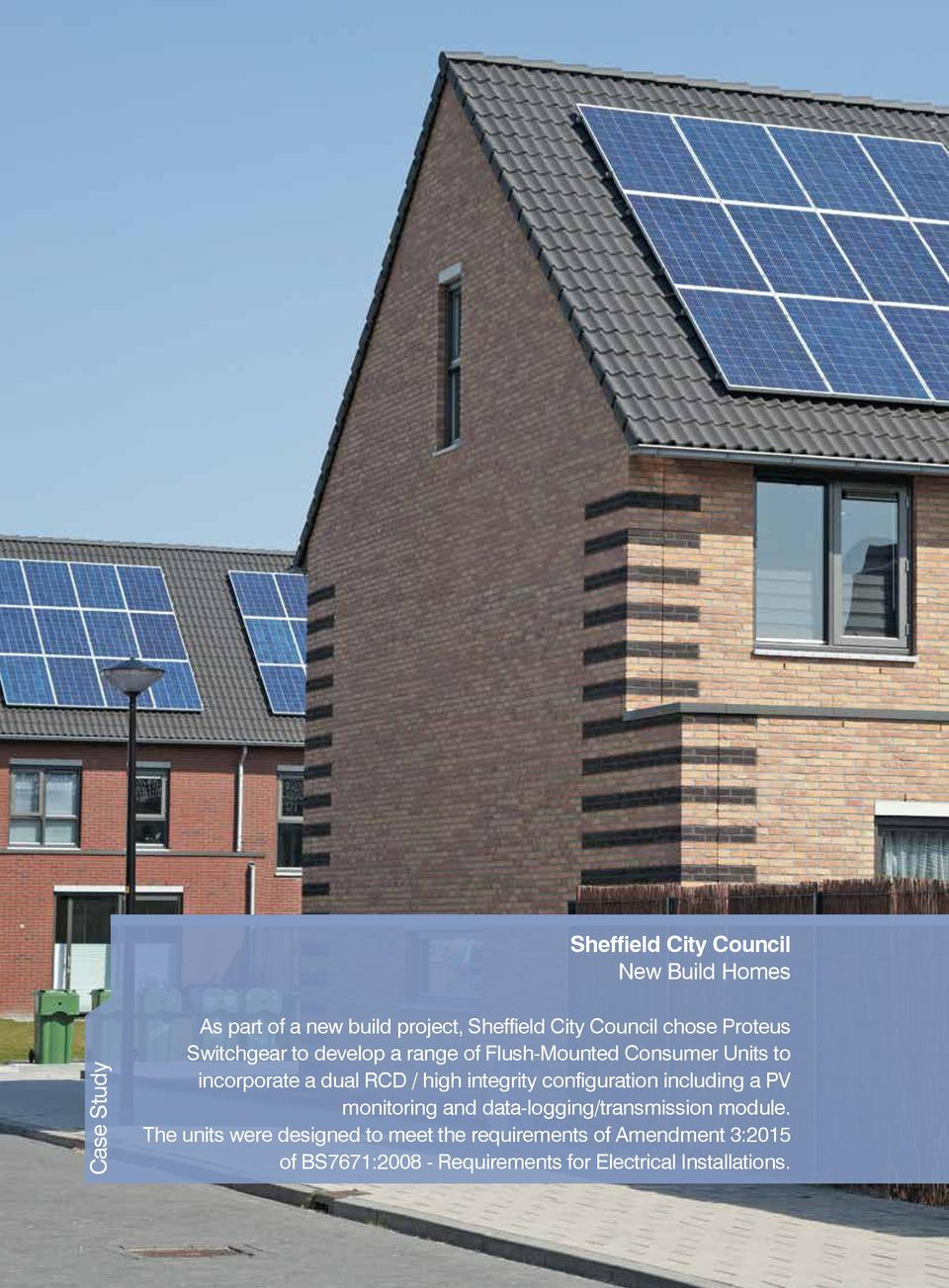 Case Study  Sheffield City Council New Build Homes As part of a new build project, Sheffield City Council chose Proteus Sw...