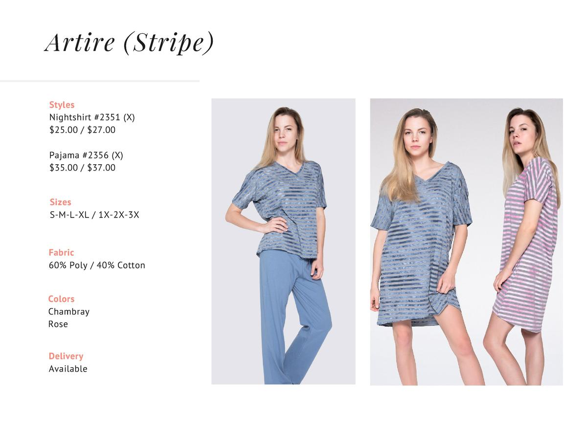 Artire  Stripe  Styles Nightshirt  2351  X   25.00    27.00 Pajama  2356  X   35.00    37.00 Sizes S-M-L-XL   1X-2X-3X  Fa...