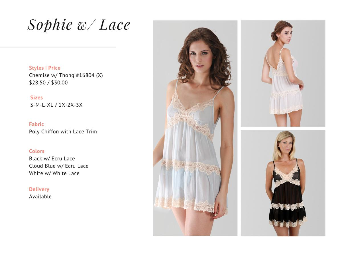 Sophie w  Lace Styles   Price Chemise w  Thong  16804  X     28.50    30.00 Sizes S-M-L-XL   1X-2X-3X Fabric Poly Chiffon ...