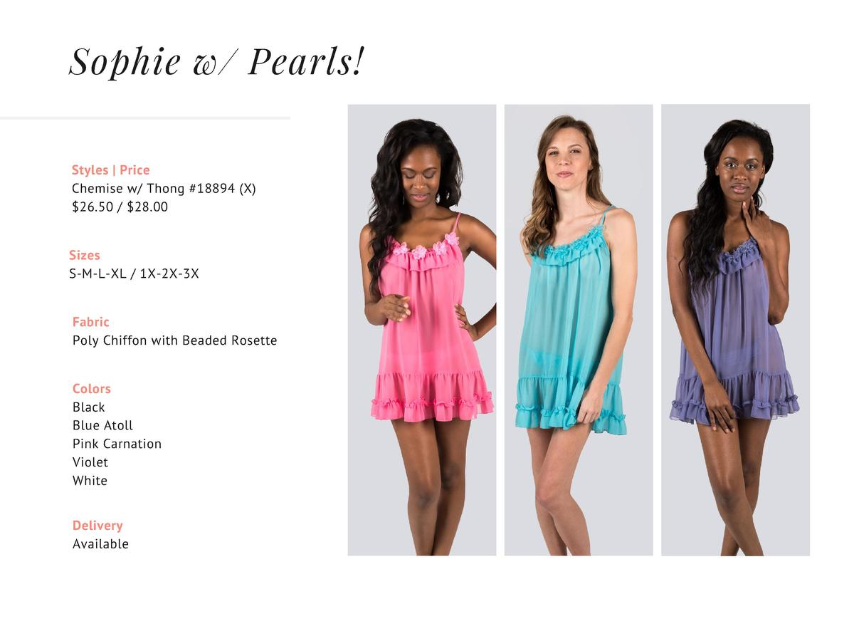 Sophie w   Pearls  Styles   Price Chemise w  Thong  18894   X   26.50    28.00 Sizes S-M-L-XL   1X-2X-3X Fabric Poly Chiff...