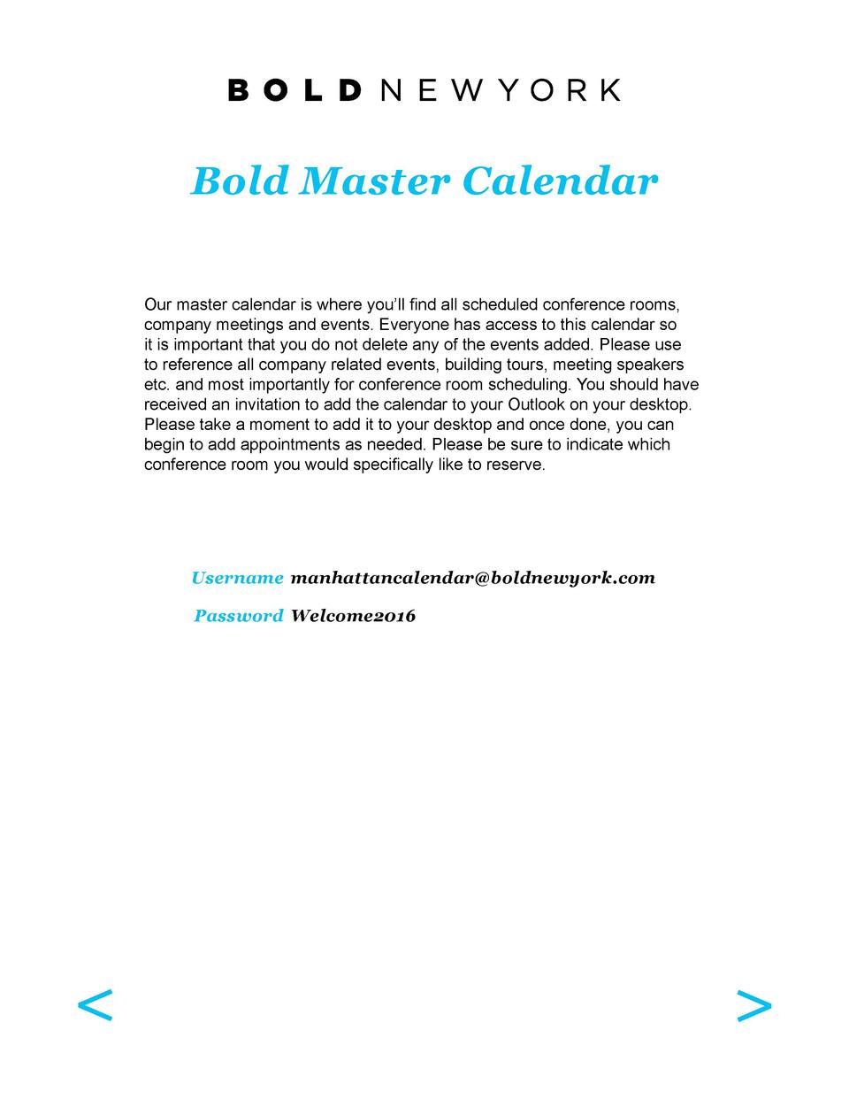 Bold Master Calendar Our master calendar is where you   ll find all scheduled conference rooms, company meetings and event...
