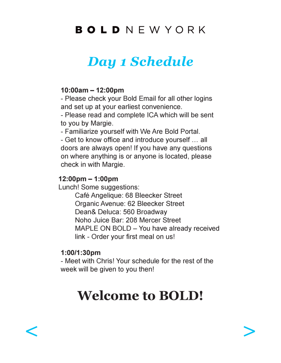 Day 1 Schedule 10 00am     12 00pm - Please check your Bold Email for all other logins and set up at your earliest conveni...