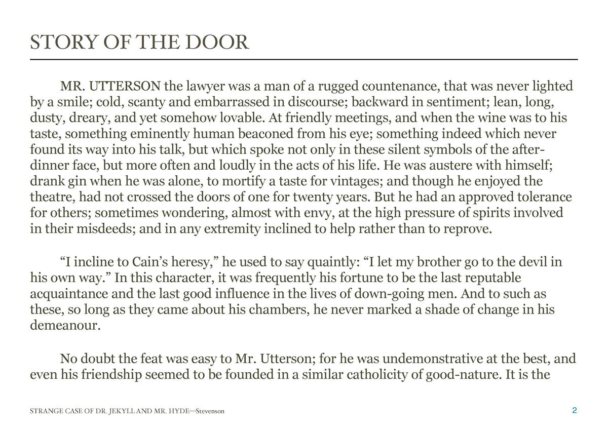 STORY OF THE DOOR  MR. UTTERSON the lawyer was a man of a rugged countenance, that was never lighted by a smile  cold, sca...