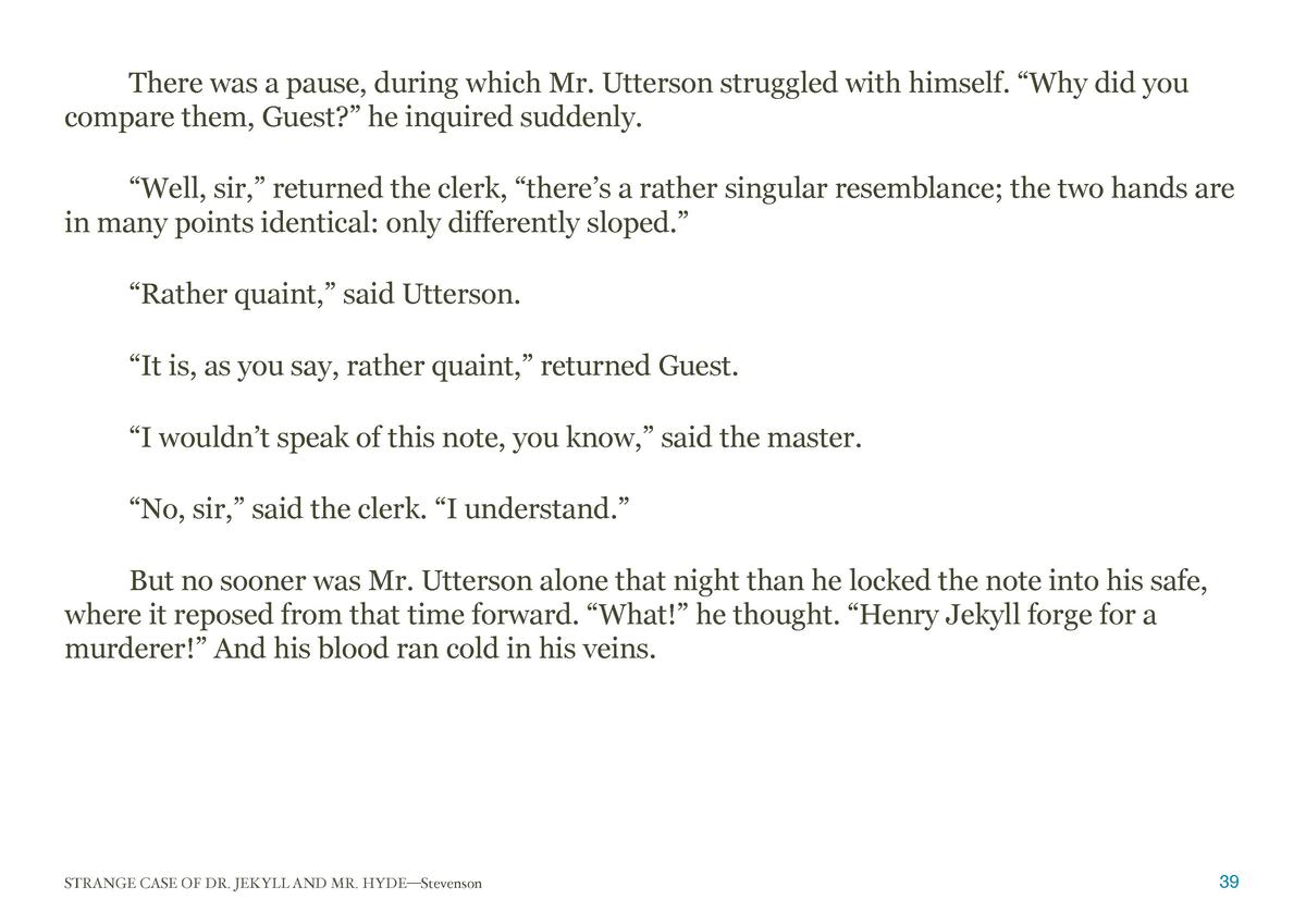 There was a pause, during which Mr. Utterson struggled with himself.    Why did you compare them, Guest     he inquired su...