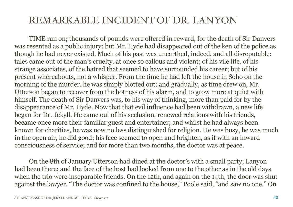 REMARKABLE INCIDENT OF DR. LANYON  TIME ran on  thousands of pounds were offered in reward, for the death of Sir Danvers w...
