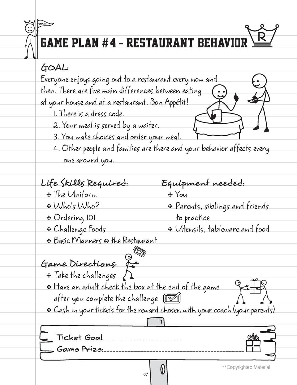 GAME PLAN  4 - RESTAURANT BEHAVIOR GOAL   Everyone enjoys going out to a restaurant every now and then. There are five mai...
