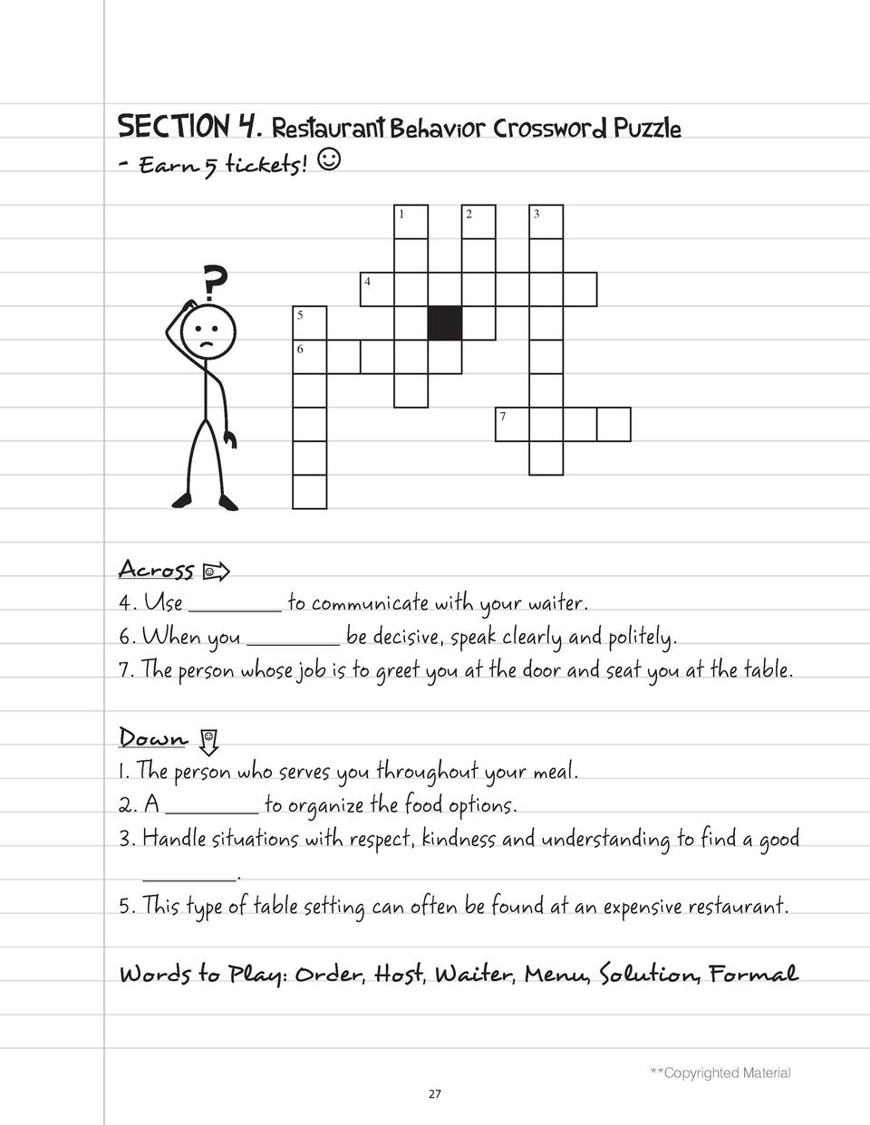 SECTION 4. Restaurant Behavior Crossword Puzzle  - Earn 5 tickets   1  2  3  4 5 6  7  Across 4. Use ________ to communica...