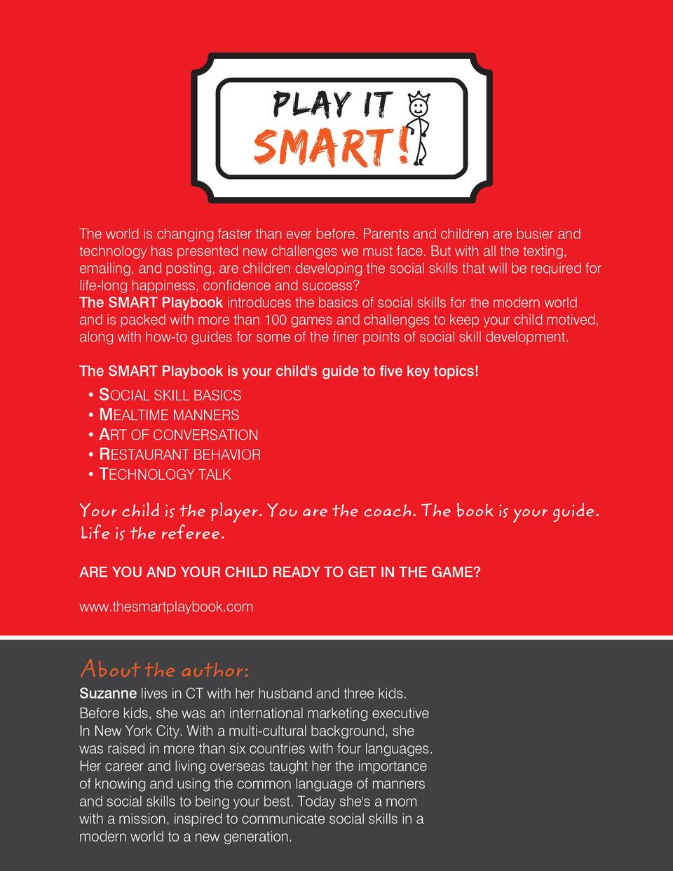 PLAY I T  SMART   The world is changing faster than ever before. Parents and children are busier and technology has presen...