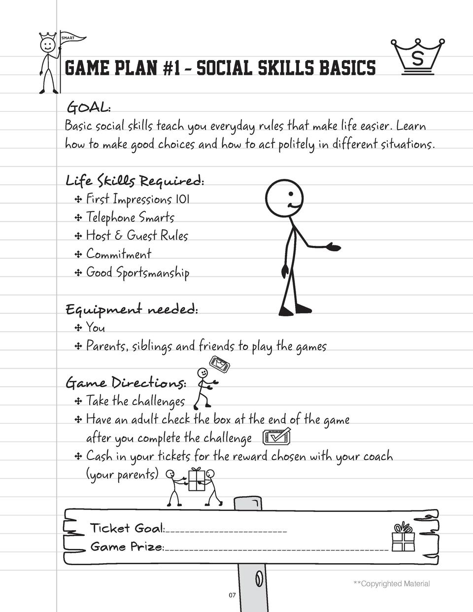 GAME PLAN  1 - SOCIAL SKILLS BASICS GOAL   Basic social skills teach you everyday rules that make life easier. Learn how t...