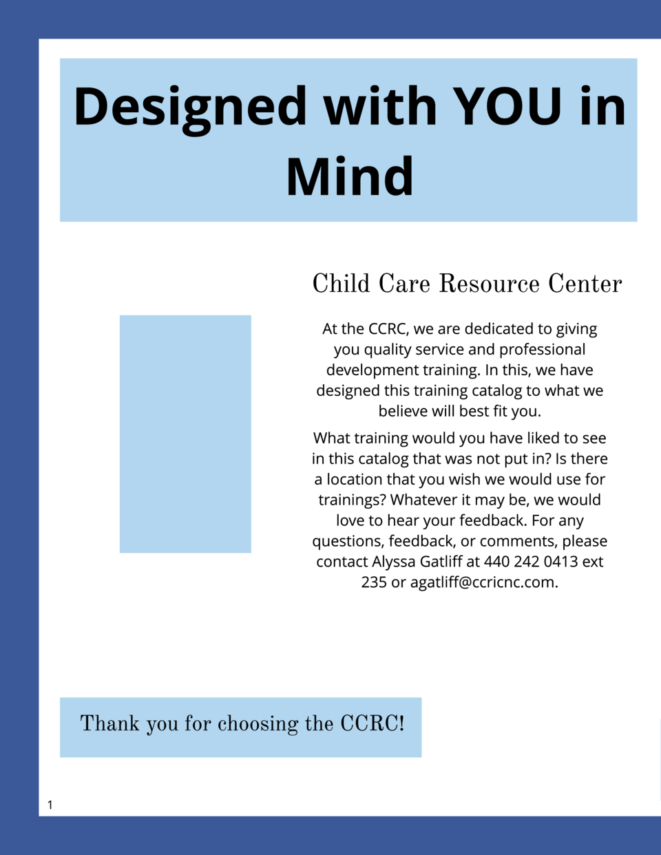 Design ed w it h YOU in M in d  Tr ain in g w it h t h e CCRC Wh at you Need t o Kn ow Regist er in g f or Tr ain in gs  C...
