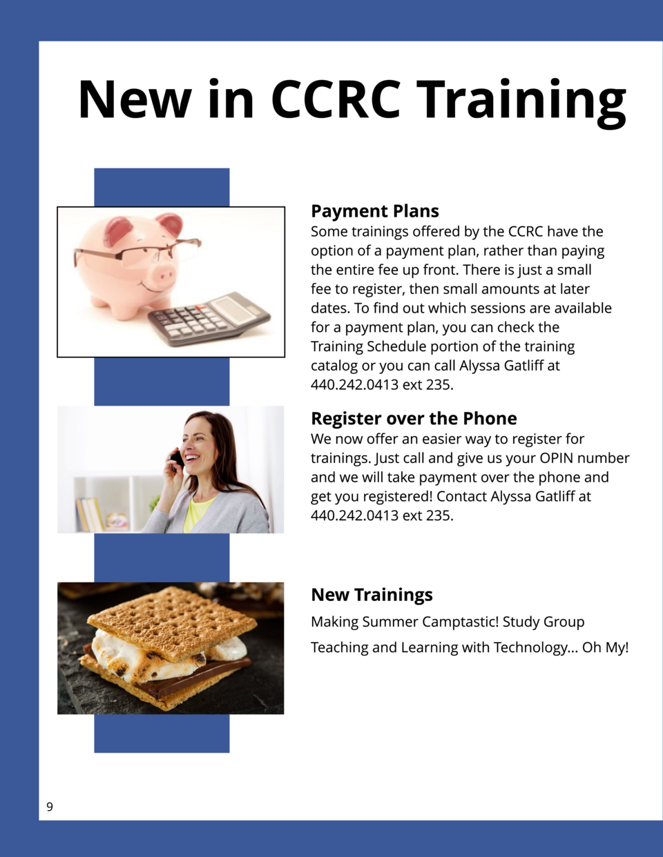 New in CCRC Tr ain in g Paym en t Plan s Some trainings offered by the CCRC have the option of a payment plan, rather than...